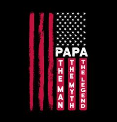 papa man myth legend -papa t shirts vector image