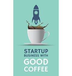 Coffee poster stratup business with good coffee vector image