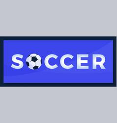 typography word soccer football logo sport vector image
