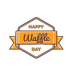 Happy waffle day greeting emblem vector