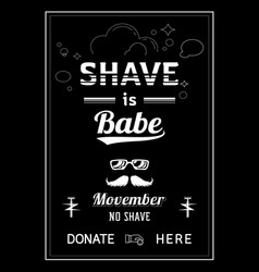 Shave is babe movember poster design vector