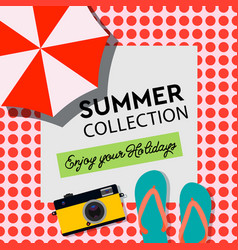 summer collection enjoy your holiday poster vector image