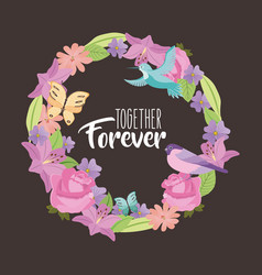 Together forever weath flowers bird butterfly vector