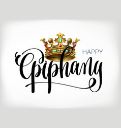 Happy epiphany - hand lettering text with kings vector