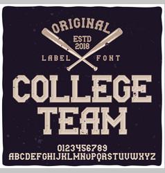 Vintage label typeface named college team vector