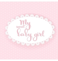 My sweet baby girl boy calligraphic inscription vector image