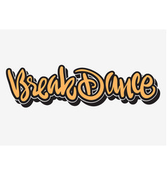 Breakdance hip hop lettering graffiti tag style vector