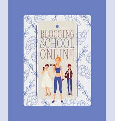 blogging school online poster vector image