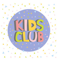 kids club letter sign poster vector image vector image