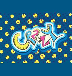 Crazy humor handwritten word vector