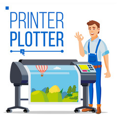 worker with plotter man prints beautiful vector image