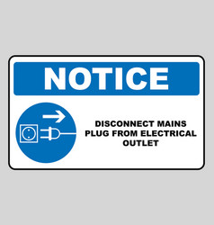 disconnect mains plug from electrical outlet sign vector image