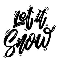 Let it snow lettering phrase isolated on white vector