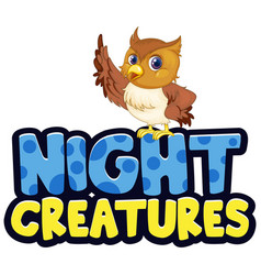 font design for word night creatures with cute owl vector image