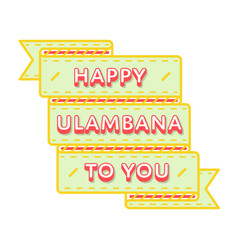 Happy ulambana to you greeting emblem vector