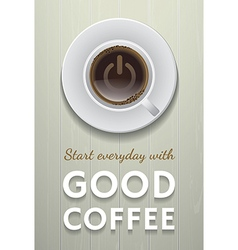 Start everyday with good coffee vector image vector image