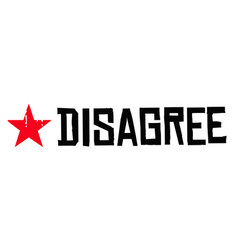 Disagree typographic stamp vector