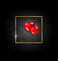glossy red balloons heart shape on gold frame sign vector image