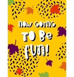 autumn poster with phrase vector image