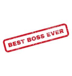 Best Boss Ever Text Rubber Stamp vector