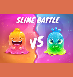 Slime battle vs funny colorful slimy vector