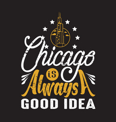 Chicago quotes and slogan good for print chicago vector