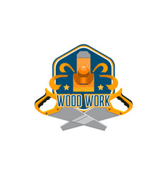 woodworking tool badge for home repair design vector image