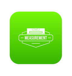 measurement level icon green vector image
