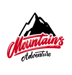 Mountains adventure lettering phrase design vector