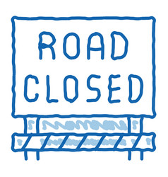 Road closed sign doodle icon hand drawn vector