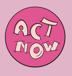 Act now badge change vector