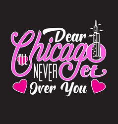 chicago quotes and slogan good for print dear vector image