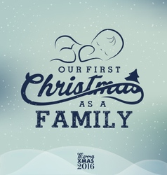 Our First Christmas as a Family Christmas Design vector
