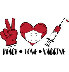 Peace love vaccine syringe vaccine quote vector