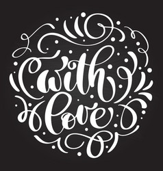 with love hand lettering written on a chalkboard vector image
