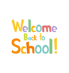 welcome back to school funny letters vector image