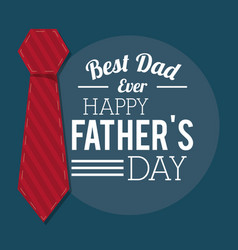fathers day card best dad ever tie decoration vector image
