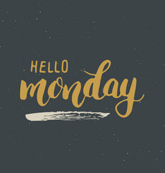 hello monday lettering quote hand drawn vector image