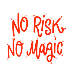 no risk no magic lettering phrase on white vector image