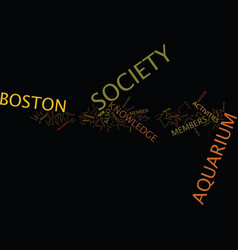 The boston aquarium society text background word vector