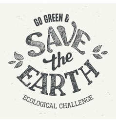 Save the Earth t-shirt eco design vector image