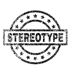 Grunge textured stereotype stamp seal vector