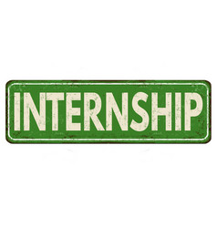 internship vintage rusty metal sign vector image
