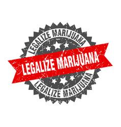 Legalize marijuana stamp grunge round sign with vector