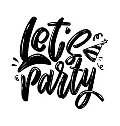 Lets party lettering phrase on white background vector
