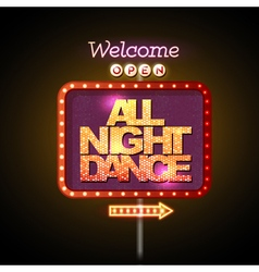Neon sign all night dance vector
