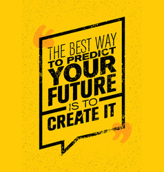 The best way to predict your future is to create vector
