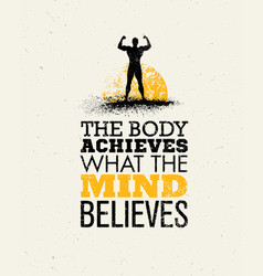 the body achieves what the mind believes workout vector image