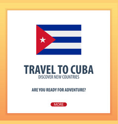 travel to cuba discover and explore new countries vector image