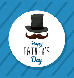 Happy fathers day greeting card hat mustache vector